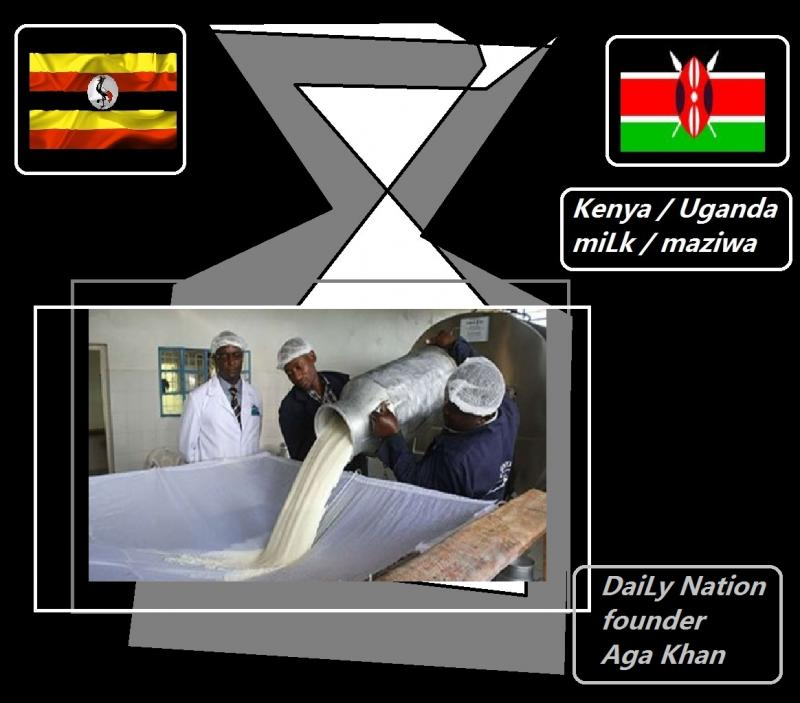 kenya uganda milk maziwa daily nation founder aga khan